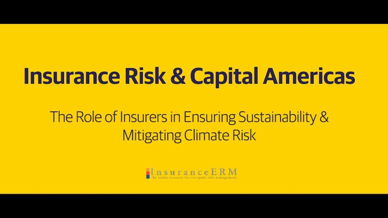 Insurance Risk & Capital Americas: Ensuring Sustainability & Mitigating Climate Risk